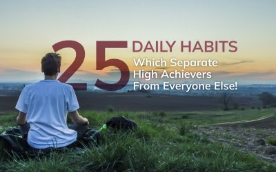 25 Simple Daily Habits Which Separate High Achievers From Everyone Else