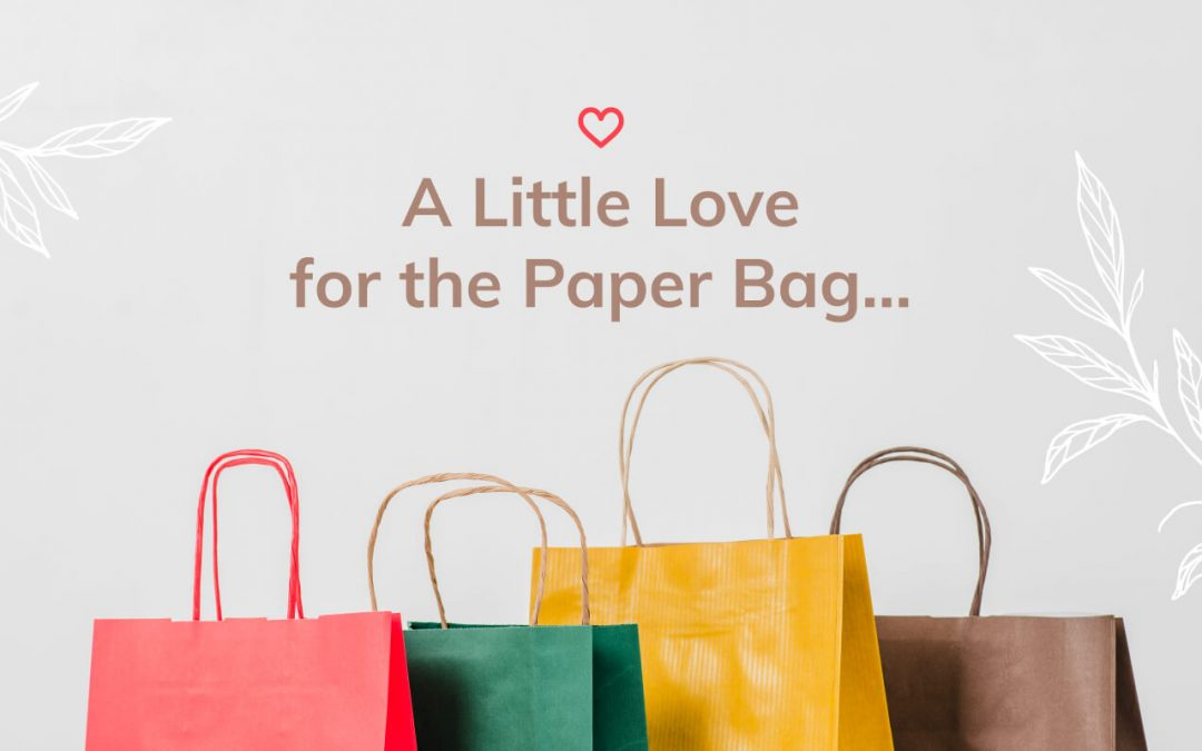 A Little Love for the Paper Bag…