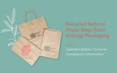RECYCLED NATURAL PAPER BAGS FROM ECOLOGY PACKAGING – UPDATED BOTTOM TURNOVER COMPLIANCE INFORMATION