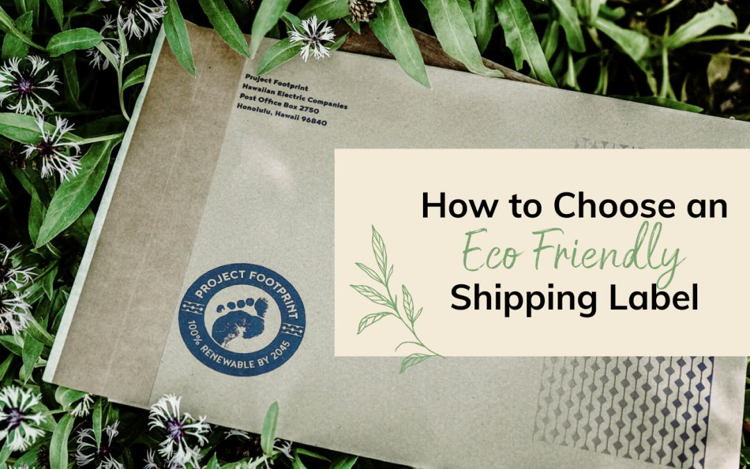 How to Choose an Eco-Friendly Shipping Label
