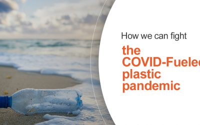How We Can Fight the COVID-Fueled Plastic Pandemic